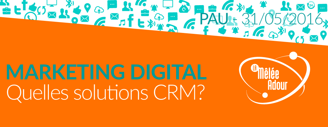 Marketing Digital – Quelles solutions CRM ?