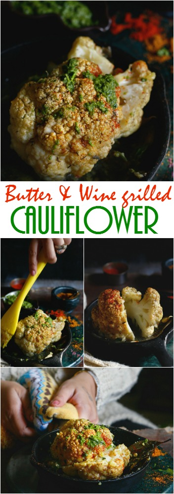 butter and wine grilled whole cauliflower