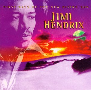 "Jimi Hendrix's ""First Rays of the New Rising Sun"" (1970/1, 1997)"