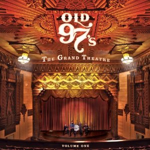 The Grand Theatre Volume One (Old 97's, 2010)