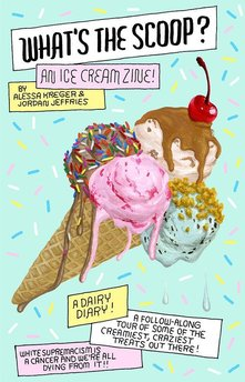 What's The Scoop? An Ice Cream Zine