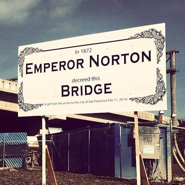 Emperor Norton Bridge Sign