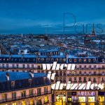 'Paris When it Drizzles', A Time-Lapse Video of the City of Light in Gloomy Weather