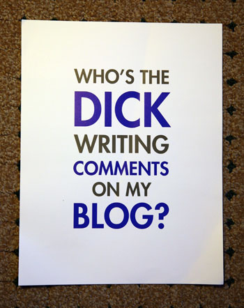 Who's The Dick Writing Comments On My Blog?