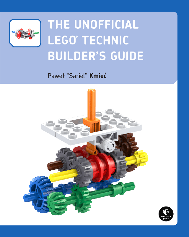 The Unofficial LEGO Technic Builder's Guide by Pawel