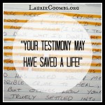 "{Redemption} ""Your Testimony May Have Saved a Life!"""