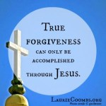 {Lessons Learned} Do You Need Jesus to Forgive?