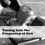 {Lessons Learned} How to Tune Into the Frequency of God and Hear Him Speak