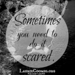 {Lessons Learned} Sometimes You Need to Do It Scared