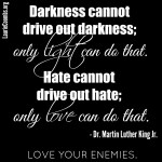 Loving Your Enemies {A sermon by Dr. Martin Luther King Jr.}