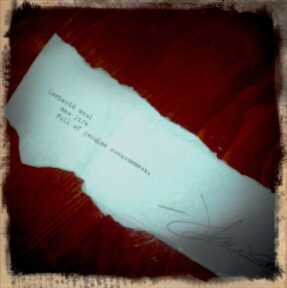My fortune, per The Bloggess