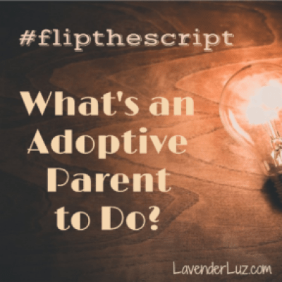 flipthescript what's adoptive parent to do