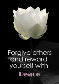 Forgive others and reward yourself with peace.