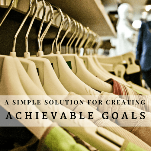 A simple solution for creating achievable goals