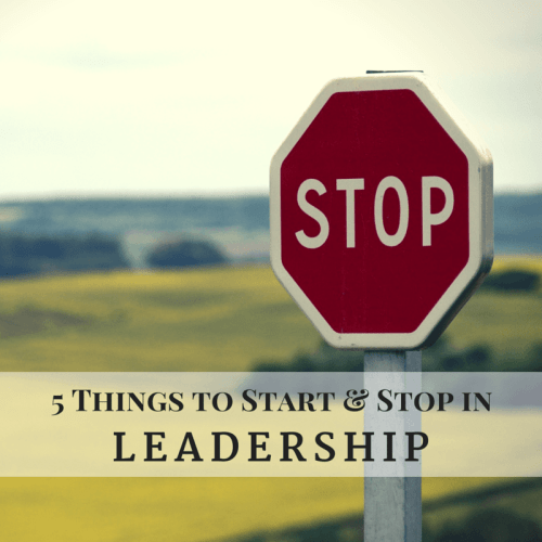 5 Things to start & stop in leadership