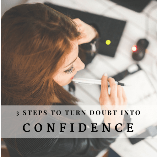 3 Steps to turn doubt into confidence
