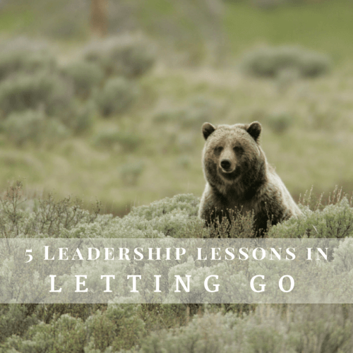Leadership lessons in letting go