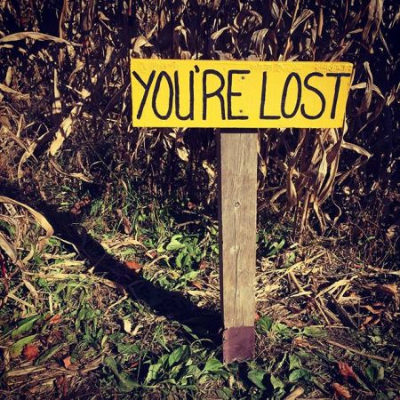 You're Lost - Unfortunately, life doesn't always provide obvious signs of where you are or where you're headed