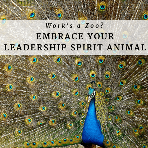 Work's a zoo? Embrace your leadership spirit animal.