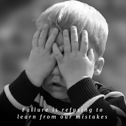 Failure is refusing to learn from our mistakes.