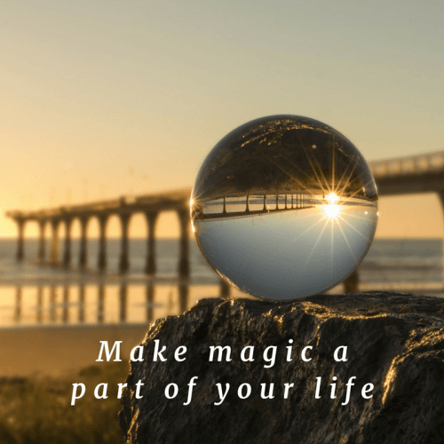 Make magic a part of your life