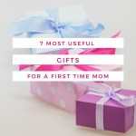 7 Most Useful Gifts for a First Time Mom