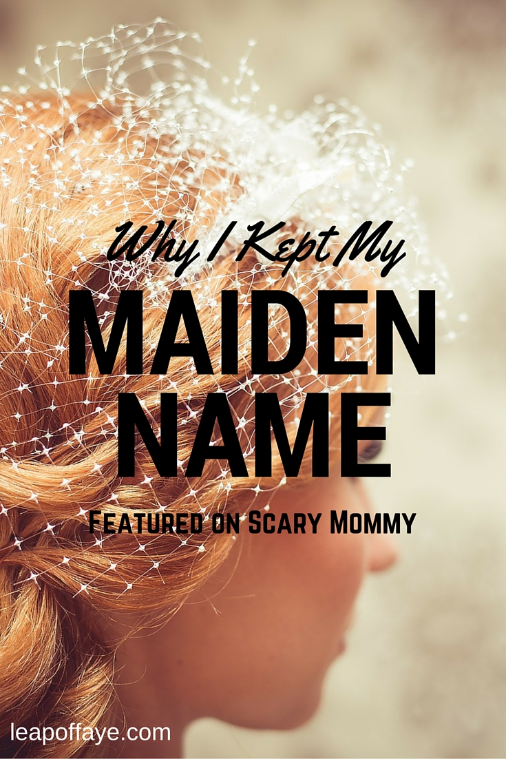 Why I Kept My Maiden Name - Featured on Scary Mommy