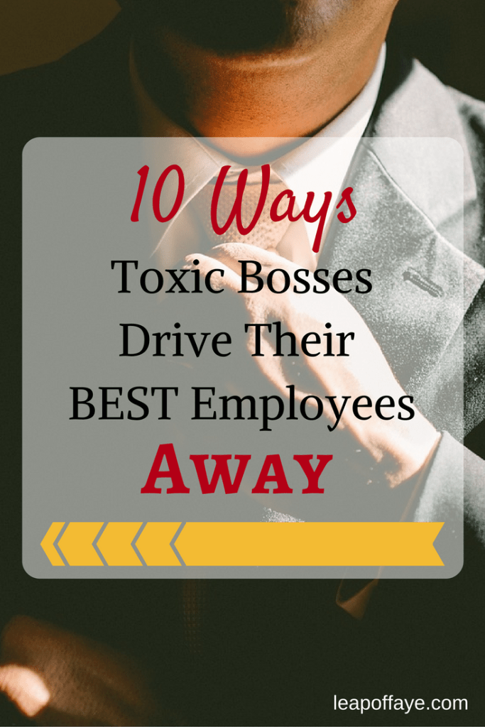 10 Ways Toxic Bosses Drive Their Best Employees Away