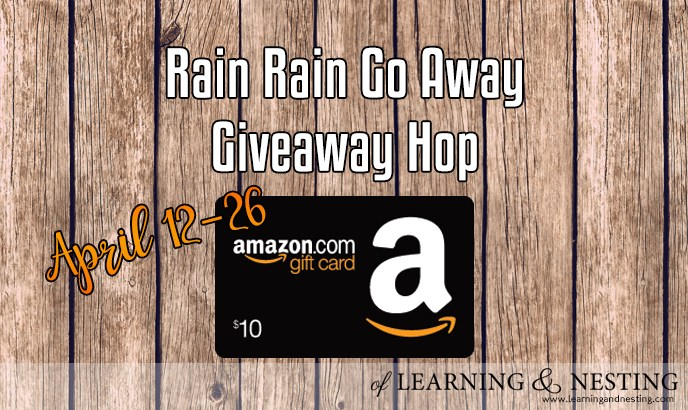Rain Rain Go Away - Win a $10 Amazon Gift Card with of Learning and Nesting