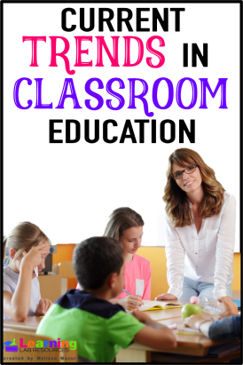 Current trends in classroom education