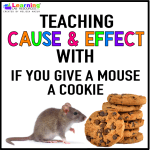 Teaching Cause and Effect with If You Give a Mouse a Cookie
