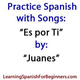 Practice-Spanish-with-Songs-Es-por-ti--by-Juanes