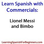 Learn-Spanish-with-Commercials-Messi-and-Bimbo