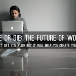 Code or Die: The Future Of Work?