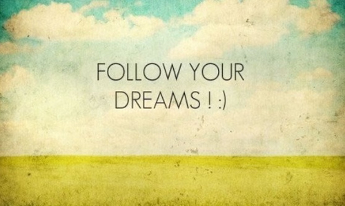 follow-your-dreams-large-msg-134660694079