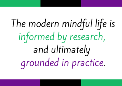 The modern mindful life