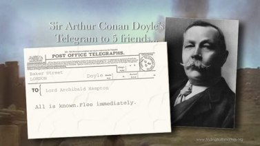Sir Arthur C. Doyle's telegram to his friends to flee!
