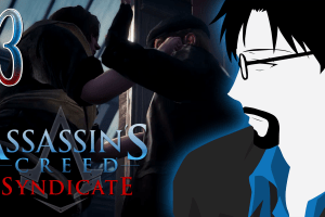 Assassin's Creed Syndicate: Stalking the stalker – PART 13 [RtG]