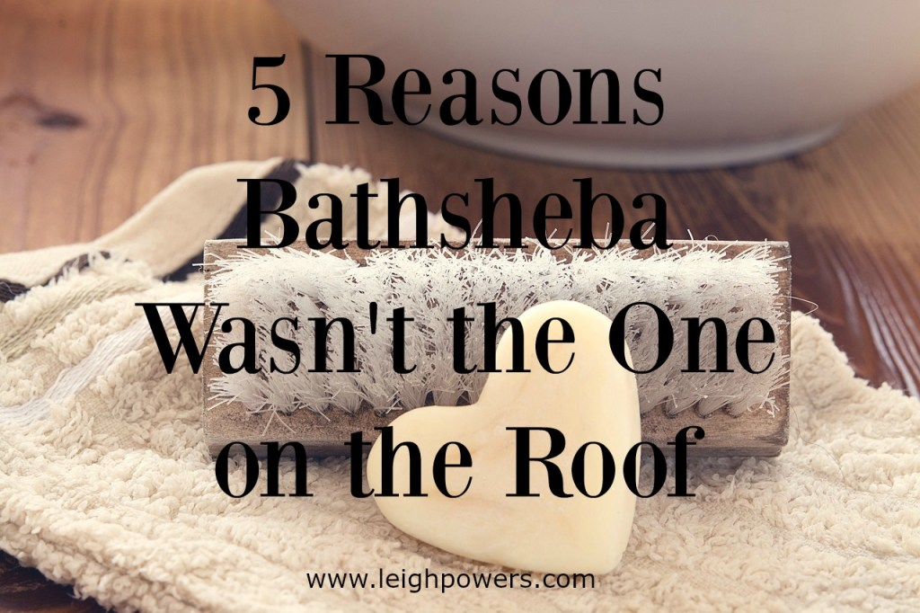 5 Reasons Bathsheba Wasn't the One on the Roof