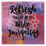 Refresh Your Quiet Time with Bible Journaling