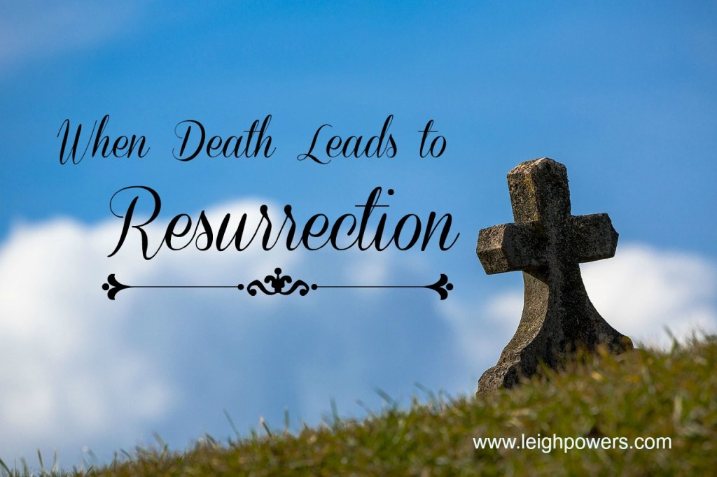 death leads to resurrection