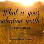 What is your salvation worth? (1 Peter 1:10-21)