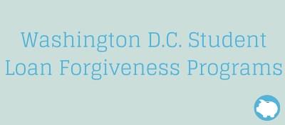 Washington DC Student Loan Forgiveness Programs - LendEDU