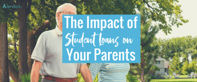 The Impact of Student Loans on Your Parents - LendEDU