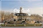 City Guide Visiter Aix en Provence