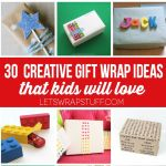 30 Creative Gift Wrap Ideas for Kids