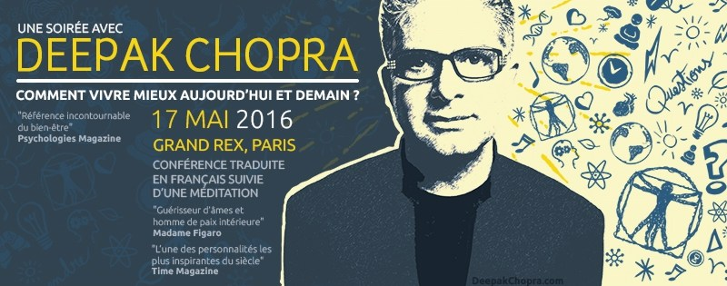 EVENT ANNOUNCEMENT: Deepak Chopra in Paris on 17 May 2016…