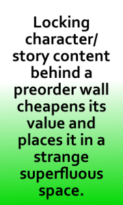 Locking character story content behind a preorder wall cheapens its value and places it in a strange superfluous space