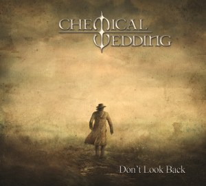 CHEMICAL WEDDING - DON T LOOK BACK - 17 OCTOBRE