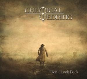 CHEMICAL WEDDING - DON T LOOK BACK - 17 OCTOBRE